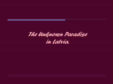 The Unknown Paradise in Latvia. Amatciems is 80 km from Riga, the capital of Latvia, and 12 km of islands that have about 20,000 inhabitants. If you.