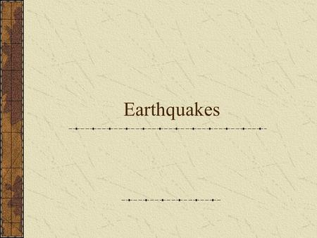 Earthquakes. What is an earthquake? An earthquake is a trembling or shaking of the earth's crust. Most earthquakes occur because of a sudden movement.