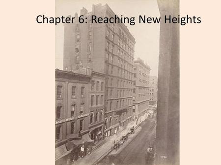 Chapter 6: Reaching New Heights. Reaching New Heights: 100,000 people left homeless from the fire The city passes an ordinance banning the construction.