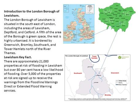 Introduction to the London Borough of Lewisham. The London Borough of Lewisham is situated in the south east of London, including the areas of Lewisham,
