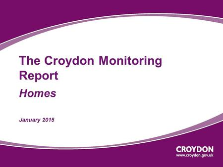 The Croydon Monitoring Report Homes January 2015.