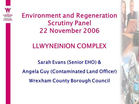 Sarah Evans (Senior EHO) & Angela Guy (Contaminated Land Officer)