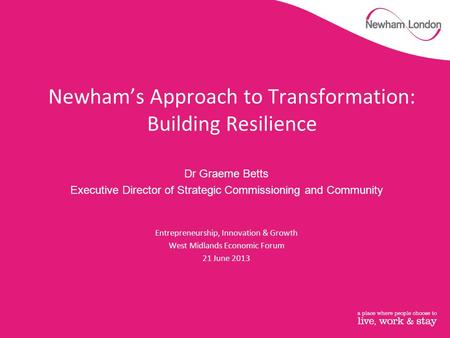 Newham's Approach to Transformation: Building Resilience