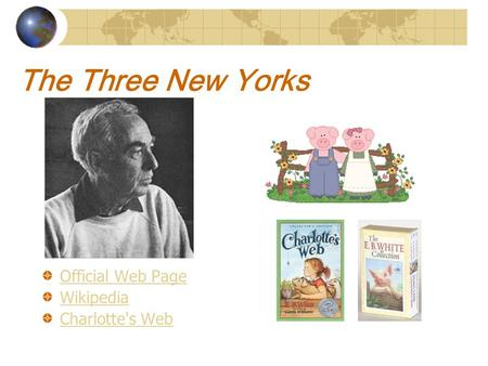 The Three New Yorks Official Web Page Wikipedia Charlotte's Web.