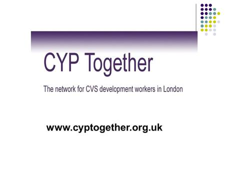 Www.cyptogether.org.uk. VCS Strategic Representation on London Children's Trusts.