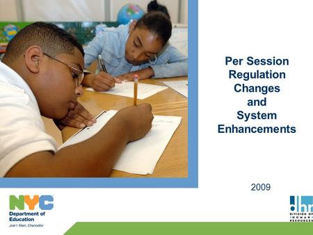 Per Session Regulation Changes and System Enhancements 2009.