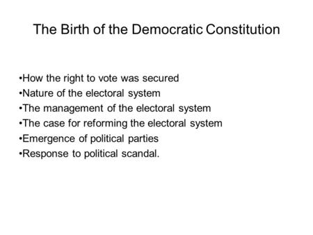 The Birth of the Democratic Constitution
