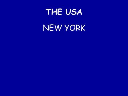 THE USA NEW YORK New York Manhattan When visitors think about New York, they usually think about Manhattan – an island 21.5 km long and 3.7 km wide.