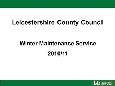 Leicestershire County Council Winter Maintenance Service 2010/11.