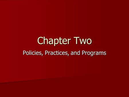 Policies, Practices, and Programs