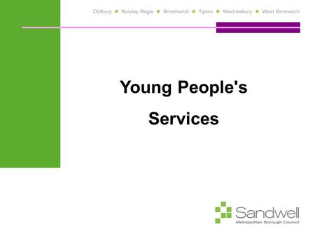 Young People's Services. Title and date of presentation 2 Context: National: Sharp reductions in central government grant to LA's Disproportionate reductions.