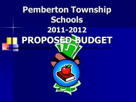 Pemberton Township Schools 2011-2012 PROPOSED BUDGET.