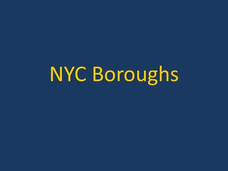 NYC Boroughs. New York City New York is the most populous city in the United States with a population of about 8.3 million. It consists of 5 boroughs—The.