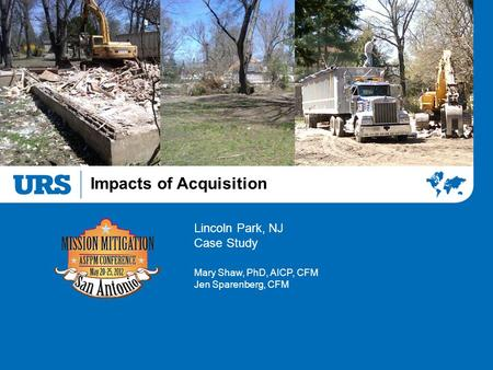 Impacts of Acquisition Lincoln Park, NJ Case Study Mary Shaw, PhD, AICP, CFM Jen Sparenberg, CFM.