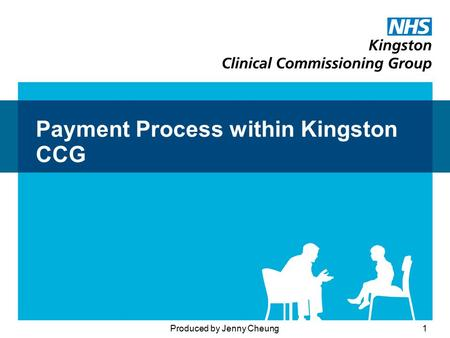 Payment Process within Kingston CCG Produced by Jenny Cheung1.