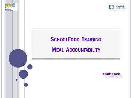 S CHOOL F OOD T RAINING M EAL A CCOUNTABILITY AUGUST 2010.