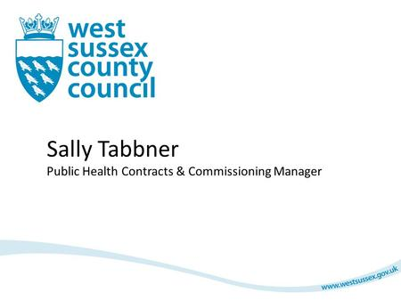 Sally Tabbner Public Health Contracts & Commissioning Manager.