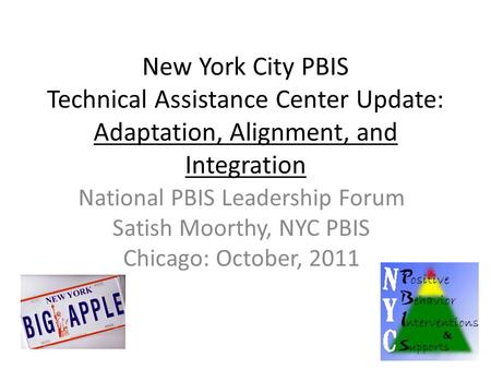 National PBIS Leadership Forum Satish Moorthy, NYC PBIS