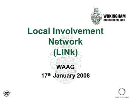 Local Involvement Network (LINk) WAAG 17 th January 2008.