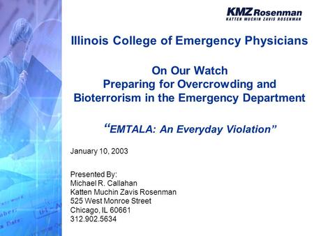 "Illinois College of Emergency Physicians On Our Watch Preparing for Overcrowding and Bioterrorism in the Emergency Department "" EMTALA: An Everyday Violation"""