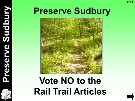 Preserve Sudbury Vote NO to the Rail Trail Articles 22-24.