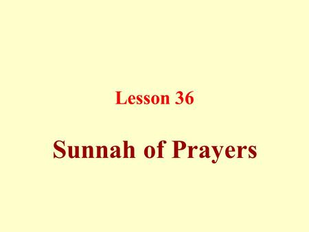 Lesson 36 Sunnah of Prayers.