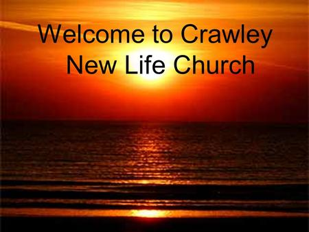 Welcome to Crawley New Life Church. Opposites Day Night Fat Thin Big Small Tall Short High Low Wise Foolish.