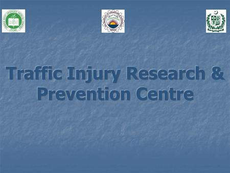 INTRODUCTION City wide traffic injury surveillance in partnership with the Civil Engineering Department <strong>of</strong> N.E.D University. City wide traffic injury.