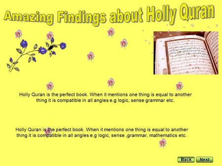 Holly Quran is the perfect book. When it mentions one thing is equal to another thing it is compatible in all angles e.g logic, sense grammar etc. Holly.