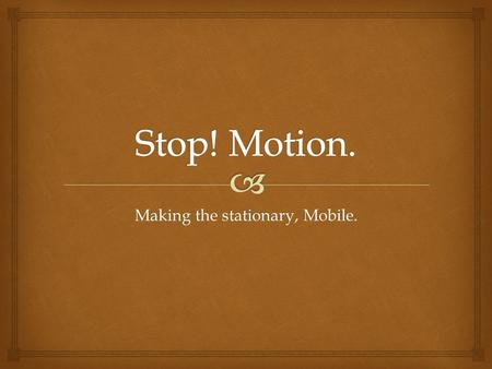 Making the stationary, Mobile..   Animation is the creation of an illusion of movement by assembling a sequence of still images.  There are many different.