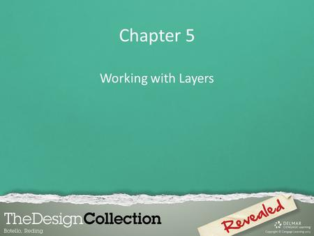 Chapter 5 Working with Layers. Objectives Create and modify layers Manipulate layered artwork Work with layered artwork Create a clipping set.