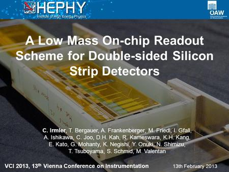 A Low Mass On-chip Readout Scheme for Double-sided Silicon Strip Detectors 13th February 2013 C. Irmler, T. Bergauer, A. Frankenberger, M. Friedl, I. Gfall,