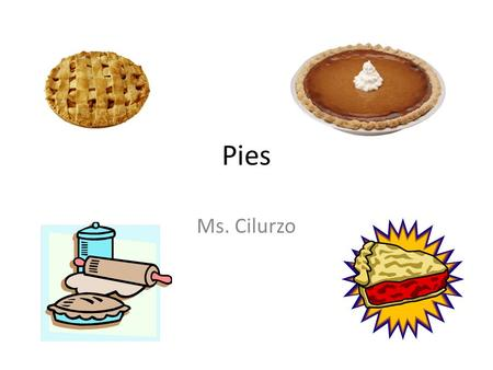 Pies Ms. Cilurzo. Objectives: Understand the functions of the basic ingredients used in pastry. Describe the advantages and disadvantages of a convenience.