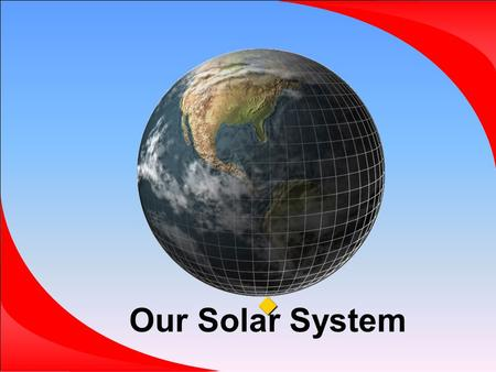  Our Solar System.