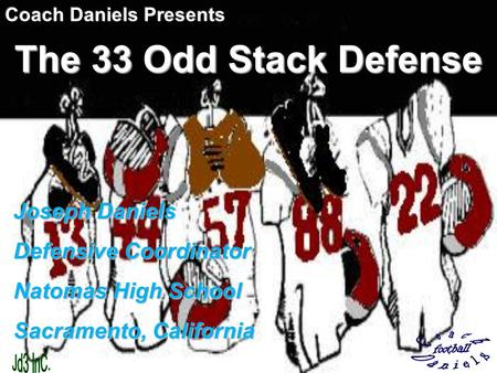 The 33 Odd Stack Defense. Why run the 33 Odd Stack Allows us to get BEST 11 athletes on the field Flexibility; rush OR drop 8 players Easy to teach, techniques.