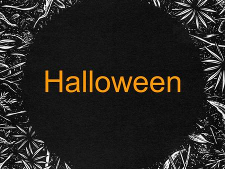 Halloween. The origins of Halloween Halloween is celebrated annually. The origins, comes from a corruption of All Hallows Eve. The 1st of November, is.
