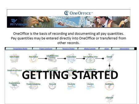 OneOffice is the basis of recording and documenting all pay quantities. Pay quantities may be entered directly into OneOffice or transferred from other.
