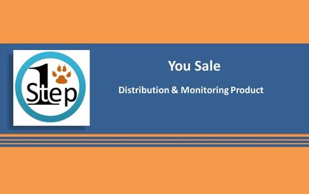 You Sale Distribution & Monitoring Product. It's Only One Step … Take it Agenda  Introduction to Mass Distribution Environment  System Overview  System.