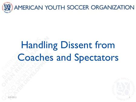 Handling Dissent from Coaches and Spectators 8/9/20121.