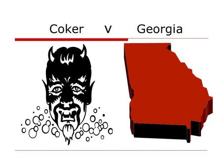 Coker v Georgia. The Cruel and Unusual Punishment of Executing Rapists.