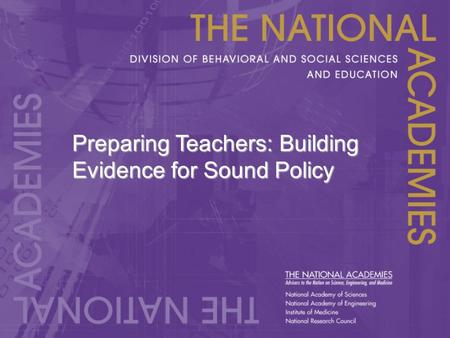 Preparing Teachers: Building Evidence for Sound Policy.
