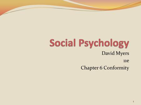 David Myers 11e Chapter 6 Conformity