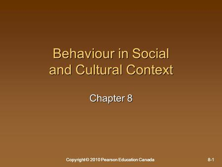 Behaviour in Social and Cultural Context