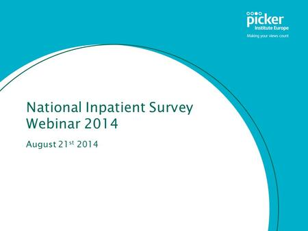National Inpatient Survey Webinar 2014 August 21 st 2014.
