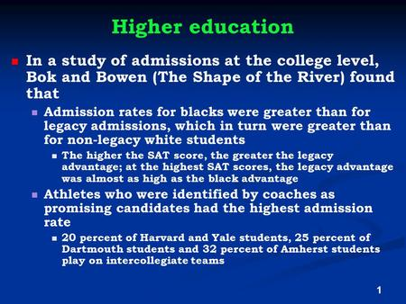 Higher education In a study of admissions at the college level, Bok and Bowen (The Shape of the River) found that Admission rates for blacks were greater.