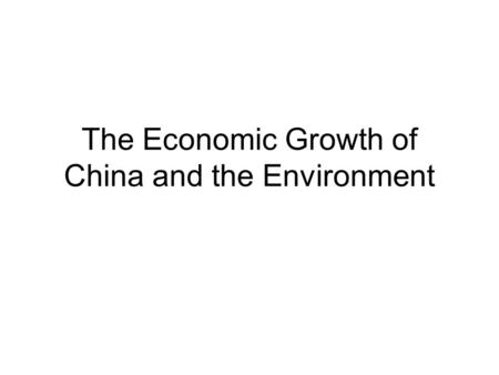 The Economic Growth of China and the Environment.