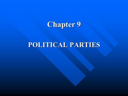 Chapter 9 POLITICAL PARTIES.