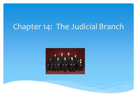 Chapter 14: The Judicial Branch.  Article III of the Constitution established the judicial branch of government with the creation of the Supreme Court.