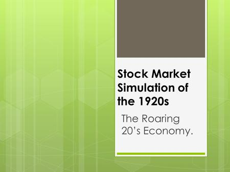 Stock Market Simulation of the 1920s The Roaring 20's Economy.