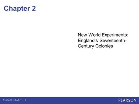 New World Experiments: England's Seventeenth-Century Colonies
